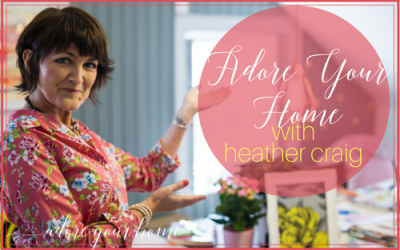 Why I started My Business: Adore Your Home with Heather Craig!