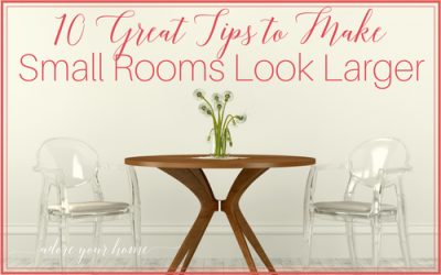 10 Great Tips to Make Small Rooms Look Larger
