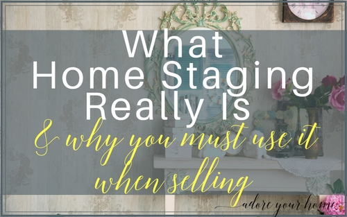 What Home Staging Really Is & Why You MUST Use It When Selling