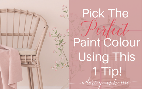 Pick The Perfect Paint Colour Using This 1 Tip!