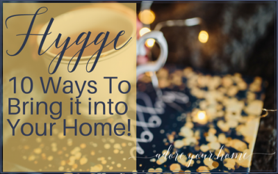 Hygge: 10 Ways To Bring it into Your Home!