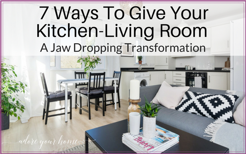 7 Ways To Give Your Open Plan Kitchen-Living Room A Jaw Dropping Transformation When Selling (or even if not!)